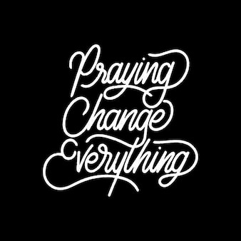 Handlettering typography praying change everything