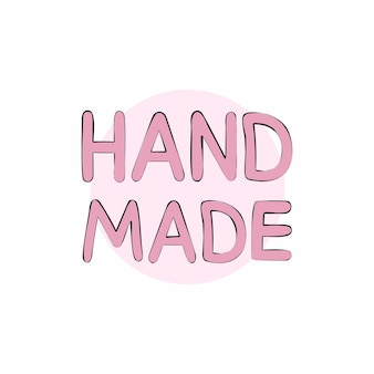 Handmade, lettering in pink letters and black outline. the text is written by hand.