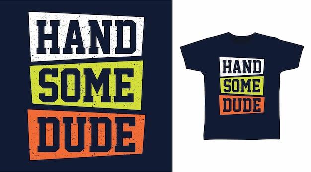 잘생긴 친구 타이포그래피 티셔츠 디자인 컨셉