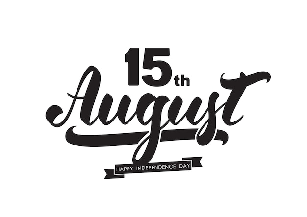 Handwritten brush lettering of 15 th august happy independence day india on white background