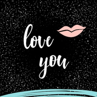 Handwritten lettering on black. doodle handmade love you quote and hand drawn lips for design t-shirt, wedding card, bridal invitation, valentine's day brochures,  scrapbook, album etc.