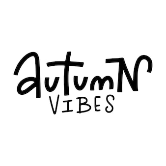 Handwritten lettering composition of autumn vibes. black on white calligraphy text