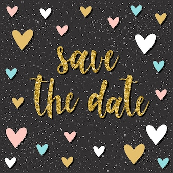 Handwritten lettering pattern. doodle handmade save the date quote and hand drawn heart for design t shirt, wedding card, bridal invitation, valentine's day album etc. gold texture.