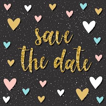 手書きのレタリングパターン。デザインtシャツ、ウェディングカード、ブライダル招待状、バレンタインデーのアルバムなどの日付の見積もりと手描きのハートを保存して手作りの落書き。ゴールドのテクスチャ。