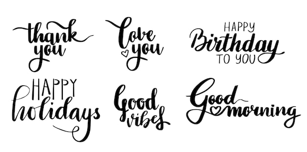 Handwritting lettering thank you love you good vibes good morning happy birthday happy holidays