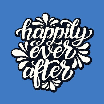 Happily ever after. wedding typography