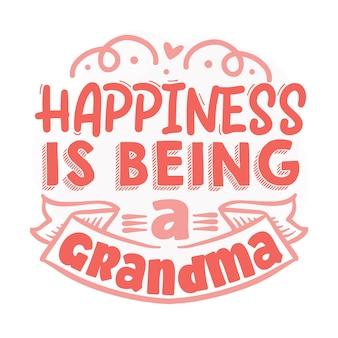 행복은 할머니가 되는 것입니다 레터링 프리미엄 벡터 디자인