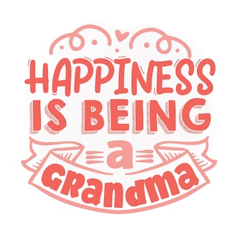 Happiness is being a grandma lettering premium vector design