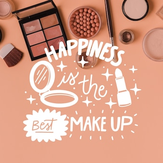 Happiness is the best make-up positive lettering