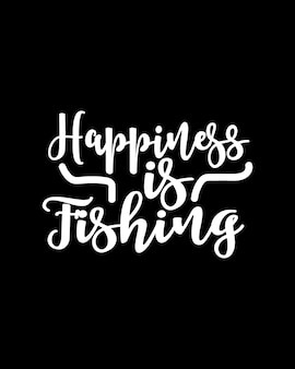 Happiness is fishing text in hand drawn typography poster