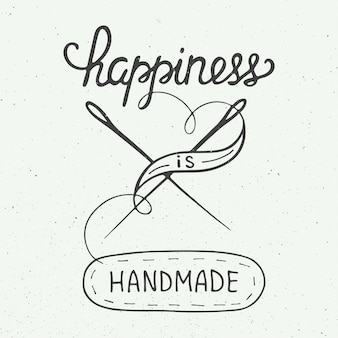 Happiness is handmade on vintage style
