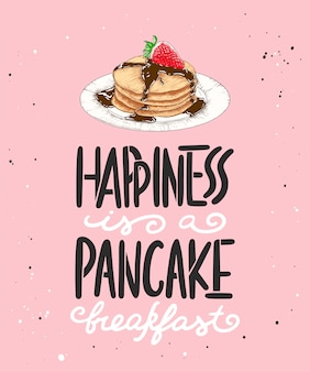 Happiness is a pancake breakfast, lettering with pancake