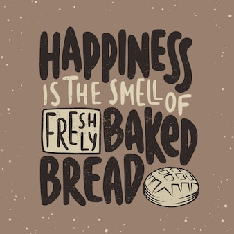 Happiness is the smell of freshly baked bread card
