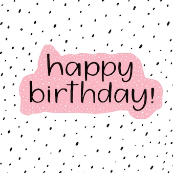 Happy birthday. beautiful greeting lettering calligraphy inscription. hand drawn design.