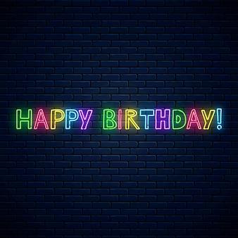 Happy birthday glowing neon cute text. birthday celebration comic inscription symbol in neon style.