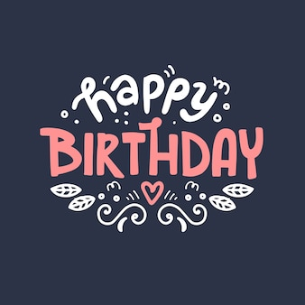 Happy birthday hand drawn lettering. cute design for greeting card.