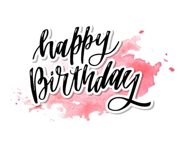 Happy birthday hand drawn vector lettering design