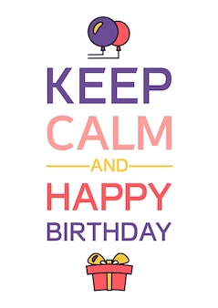 Happy birthday and keep calm poster. celebration greeting card. vector