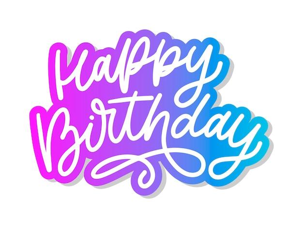 Happy birthday letterin calligraphy brush   typography text