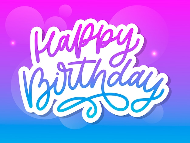 Happy birthday lettering calligraphy brush typography text illustration