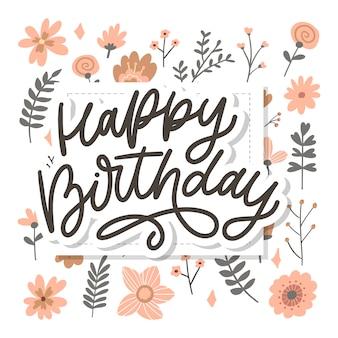 Happy birthday lettering calligraphy slogan flowers  illustration text