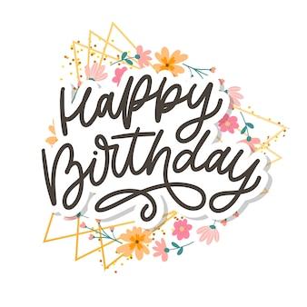 Happy birthday lettering calligraphy slogan flowers illustration