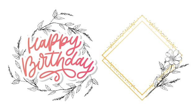 Happy birthday lettering calligraphy slogan set with frame