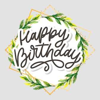 Happy birthday lettering calligraphy with floral wreath
