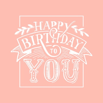 Happy birthday text lettering calligraphy black white
