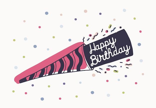 생일 축하 또는 파티 경적에 우아한 필기체로 손으로 쓴 아름다운 글자와 화려한 색종이 조각으로 장식되어 있습니다. 인사말 카드, 초대장, 엽서에 대 한 벡터 일러스트 레이 션.