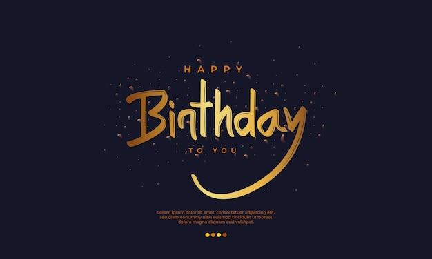 Happy birthday to you hand drawn lettering on dark background gold typography wishing of birthday
