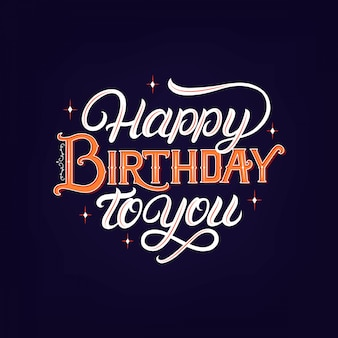 Happy birthday to you hand written lettering.