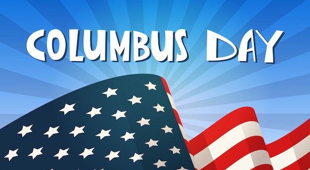 Happy columbus day national usa holiday greeting card with american flag