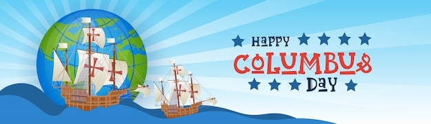 Happy columbus day national usa holiday greeting card with ship in ocean