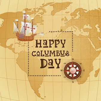 Happy columbus day national usa holiday greeting card with ship over world map