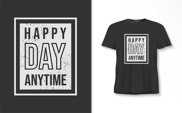 幸せな日いつでもタイポグラフィtシャツ