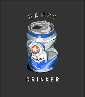 Слоган счастливого пьющего с раздавленной банкой на черном фоне