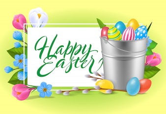 Happy Easter lettering. Bright inscription with bucket of colorful eggs and flowers.