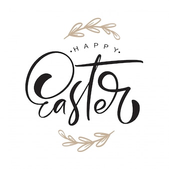 Happy easter vintage   calligraphy text with branches frame. christian hand drawn lettering