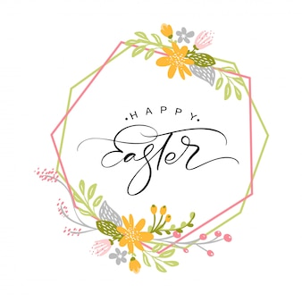 Happy easter vintage vector calligraphy text with flowers frame and wreath. hand drawn lettering poster