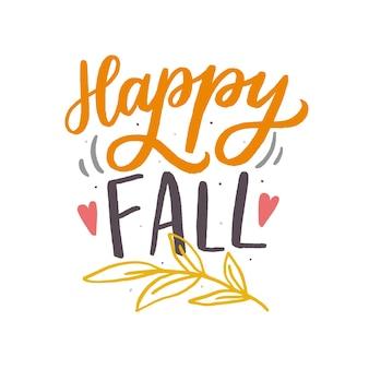 幸せな秋の手描きのレタリングフレーズ