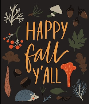 Happy fall yall sign. typography with autumn leaves, berries and hedgehog illustrations. inspirational fall quote.