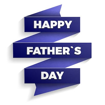 Happy father s day. creative realistic paper banner with drop shadow.