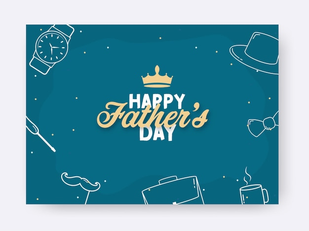 Happy father's day font with crown, line art wristwatch, mustache stick, briefcase, hot cup, bow tie and fedora hat on blue background.