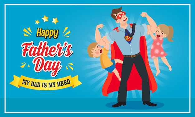 Happy father's day  illustration greeting card. super dad with his son and daughter hang on his arms