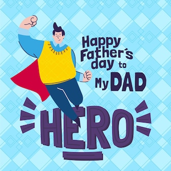 Happy father's day with hero dad