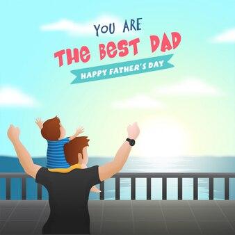 幸せな父の日、若い父と息子が夕方にテキストで楽しんでいるあなたは最高のダーです