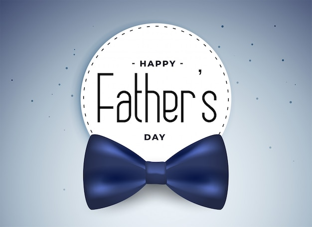 Happy fathers day card with realistic bow