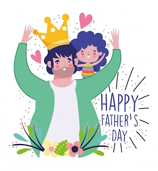 Happy fathers day, dad with crown carrying a her daughter in shoulders