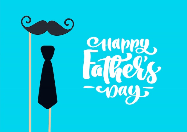 Happy fathers day isolated vector lettering calligraphic text with mustache and tie